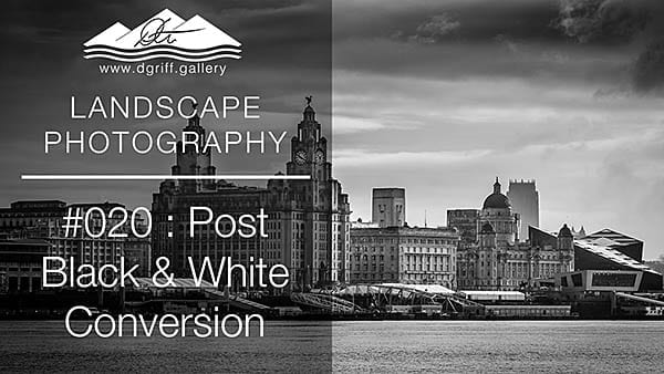 #020: Post Processing: B&W Conversion