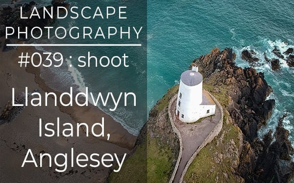 #039: Landscape Photography at Llanddwyn Island, Newborough, Anglesey, North Wales