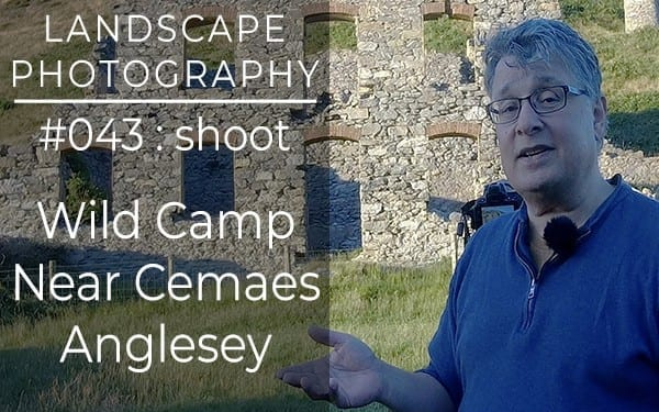 #043: Landscape Photography at Cemaes, Anglesey, North Wales