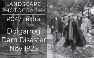 #047: Dolgarrog Dam Disaster – Nov 1925