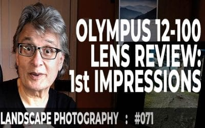 #071: Olympus M.Zuiko 12-100mm f4 Pro Review: First Impressions