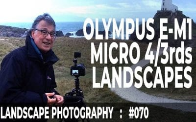 #070: Olympus EM1 Mark ii – Micro 4/3rds Landscape Photography