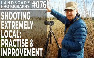 #076: Landscape Photography: Extremely Local – Practise & Improvement