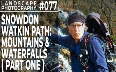 #077: Landscape Photography on the Snowdon Watkin Path (Part 1)
