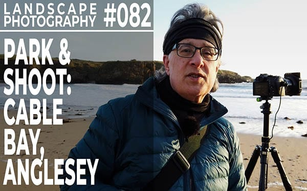 #082: Landscape Photography Park & Shoot at Cable Bay, Anglesey