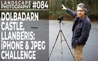 #084: Landscape Photography: Dolbadarn Castle, Llanberis – iPhone & JPEG Challenge