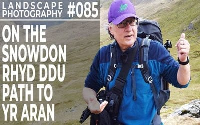 #085: Landscape Photography: On The Snowdon Rhyd Ddu Path To Yr Aran