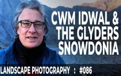 #086: Landscape Photography At Cwm Idwal And The Glyders, Snowdonia