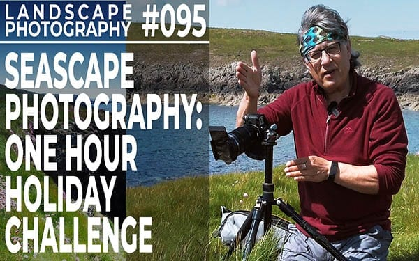 #095: Seascape Photography: One Hour Holiday Challenge