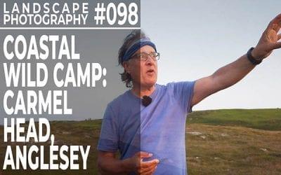 #098: Landscape Photography: Coastal Wild Camp at Carmel Head, Anglesey