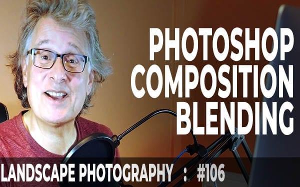 #106: Landscape Photography: Photoshop Smart Objects Composition Blending