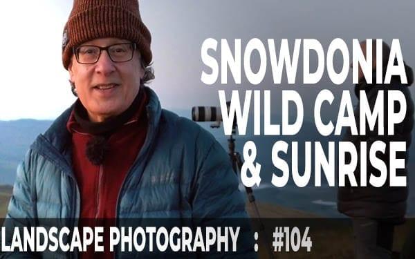 #104: Landscape Photography, Sunrise From Moel Eilio, Snowdonia