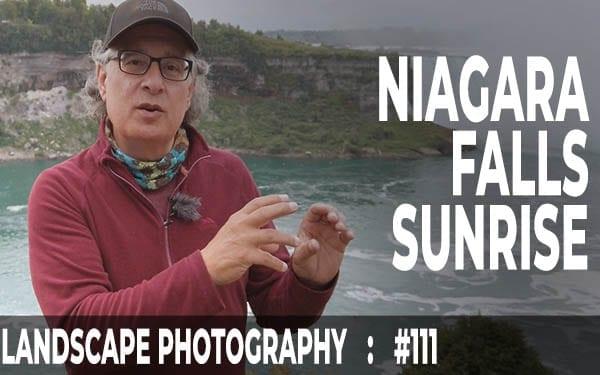 #111: Landscape Photography Niagara Falls Sunrise