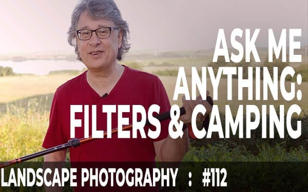 #112: Landscape Photography Filters Q&A: ND, Grads & Variable