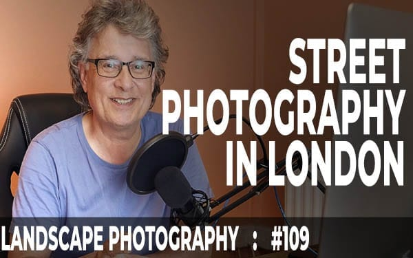 #109: Street Photography In London