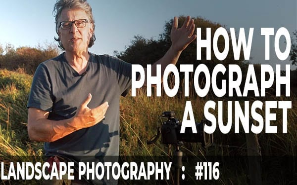 How To Photograph A Sunset (Ep #116)