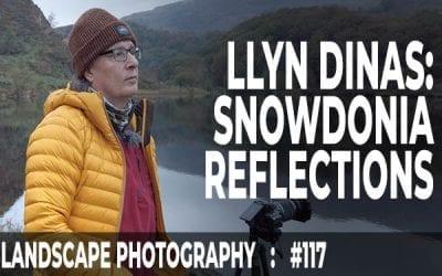 Llyn Dinas, Snowdonia: Reflections (Ep #117)