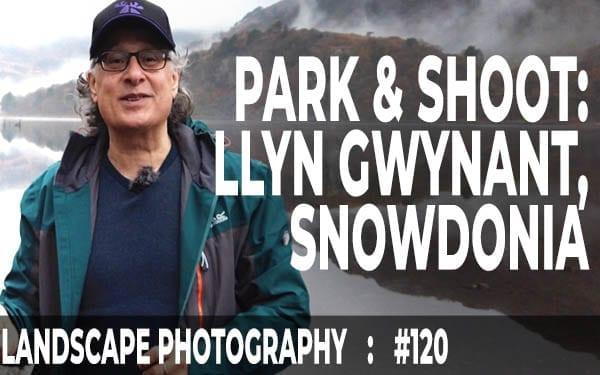 Llyn Gwynant Park & Shoot (Ep #120)
