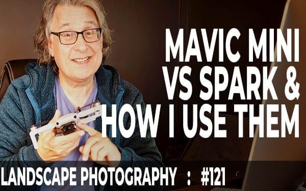 Mavic Mini vs Spark: And How I Use Drones (Ep #121)