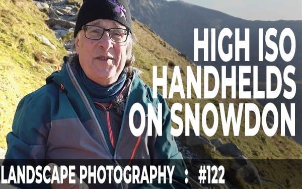 Snowdon Ranger Path: High ISO Handheld Photography (Ep #122)