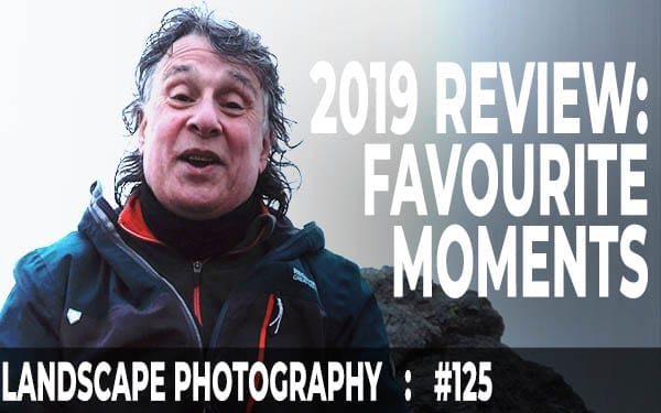 Landscape Photography Review 2019 (Ep #125)
