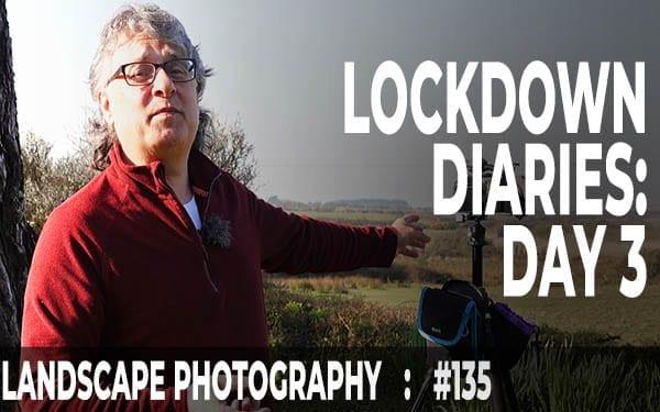 Lockdown Diaries: Day 3 (Ep #135)