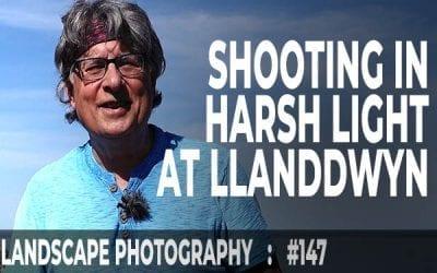 Shooting in Harsh Light at Llanddwyn (Ep #147)
