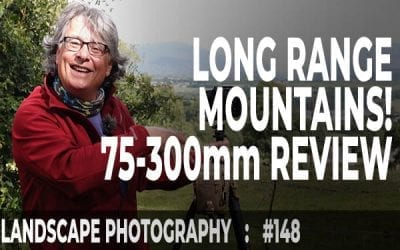 Long Range Mountains: Olympus 75-300mm Lens for Landscapes (Ep #148)