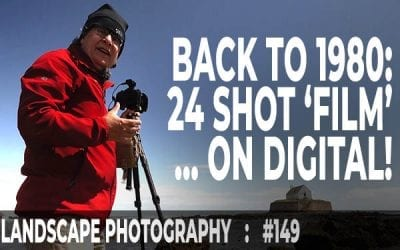 Back to 1980: 24 Shot 'Film' on Digital – Landscape Photography (Ep #149)