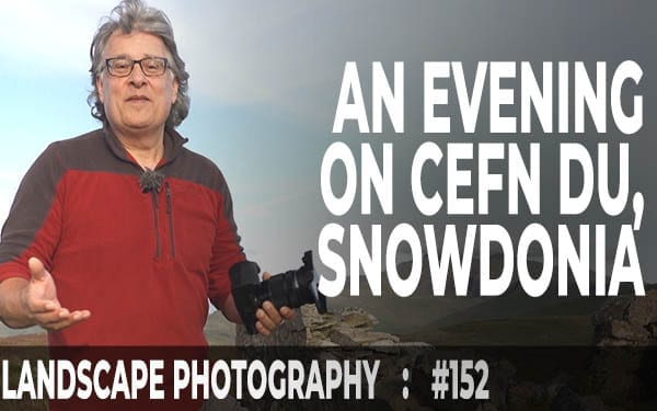 Evening on Cefn Du, Llanberis, Snowdonia (Ep #152)