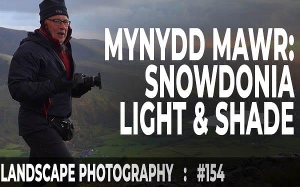 Mynydd Mawr: Snowdonia Light & Shade (Ep #154)