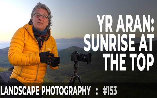 Sunrise on Yr Aran, Snowdonia (Ep #153)