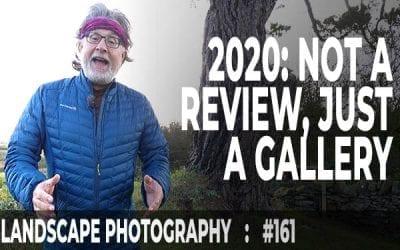 2020: Not a Landscape Photo Review (Ep #161)